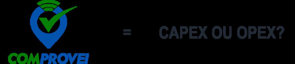 Comprovei = Capex ou Opex?